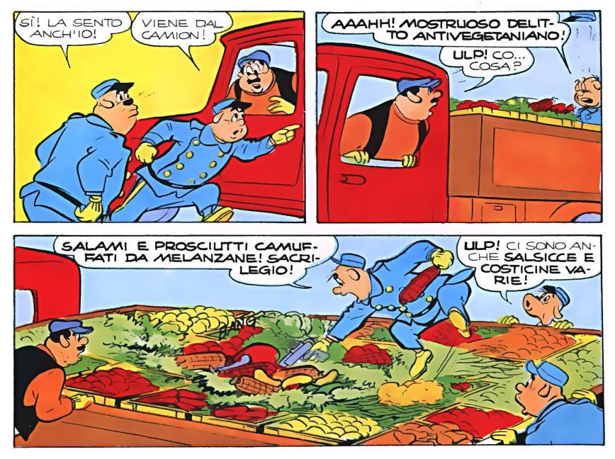 Des douaniers végétaniens découvrent de la charcuterie dans un chargement de légumes. «Zio Paperone e le fabbriche calorifiche», <em>Almanacco Topolino</em>.